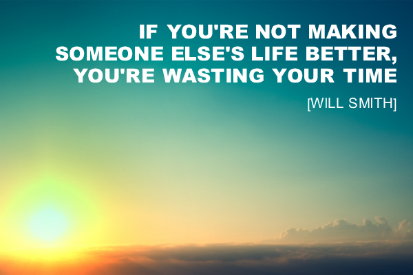 01.11.13-Will-Smith-quote-make-someones-life-better-